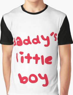 daddy´s little boy red Graphic T-Shirt