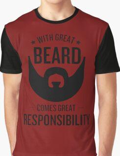 Beard of responsibility Graphic T-Shirt
