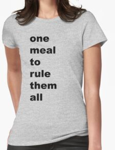 one meal to rule them all Womens Fitted T-Shirt