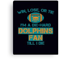 die hard dolphins Fan Canvas Print