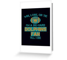 die hard dolphins Fan Greeting Card