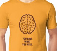You Have What You Need - Short Inspirational Quotes Unisex T-Shirt