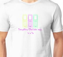 Everything Charlotte Says- 13 The Musical COLOUR Unisex T-Shirt