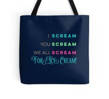 We All Scream For Ice Cream! Tote Bag