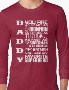 Daddy - My superhero Long Sleeve T-Shirt