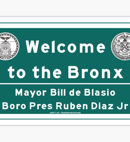 Welcome to the Bronx, Road Sign, New York Sticker