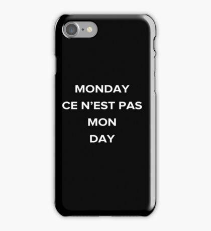 Monday ce n'est pas mon day iPhone Case/Skin