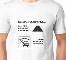 Drive On a Parkway Unisex T-Shirt