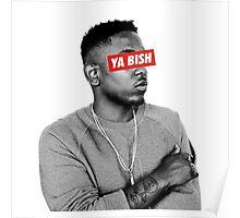 Ya Bish Kendrick Poster