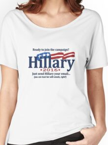 Ready to join the Hillary campaign?  Just send her your email... Women's Relaxed Fit T-Shirt
