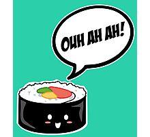 Sushi OUH AH AH! Photographic Print