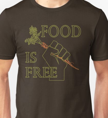 Food is Free Fist of Solidarity  Unisex T-Shirt