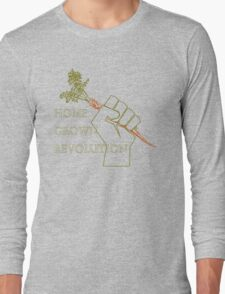 Home Grown revolution Fist of Solidarity  Long Sleeve T-Shirt