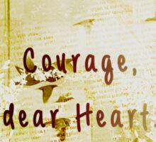 courage, dear heart yellow Sticker