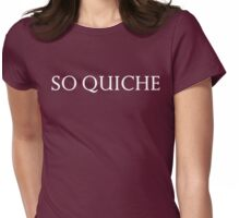 So Quiche Womens Fitted T-Shirt