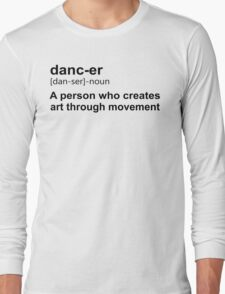 Dancer meaning Long Sleeve T-Shirt