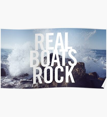 Real Boats Rock Poster