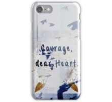 courage, dear heart blue iPhone Case/Skin