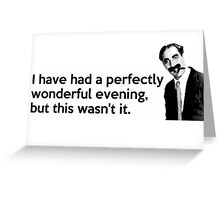 Groucho quote Greeting Card
