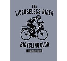 the Licensless Rider Bicycycling club Photographic Print