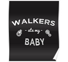 Walkers Ate My Baby Poster