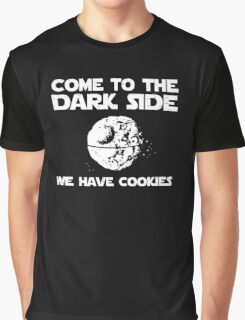 Come To The Dark Side We Have Cookies Graphic T-Shirt