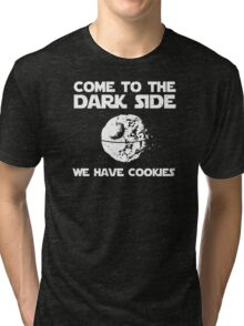 Come To The Dark Side We Have Cookies Tri-blend T-Shirt