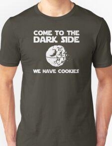 Come To The Dark Side We Have Cookies Unisex T-Shirt