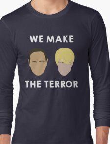 We make the terror (white font) Long Sleeve T-Shirt