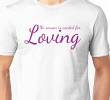 One is loved Unisex T-Shirt