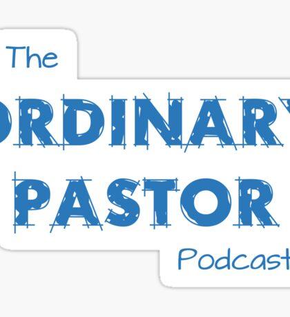 Ordinary Pastor Podcast - Blue Text Sticker
