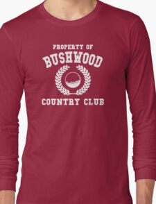 Froporty Of Bushwood Long Sleeve T-Shirt