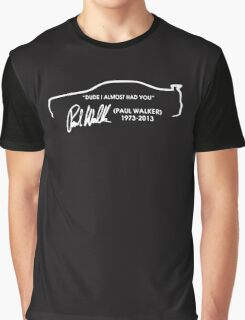 PAUL WALKER QUOTE Graphic T-Shirt