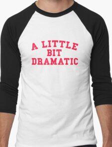 A LITTLE BIT DRAMATIC Men's Baseball ¾ T-Shirt