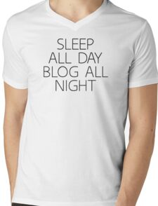 SLEEP ALL DAY BLOG ALL NIGHT Mens V-Neck T-Shirt