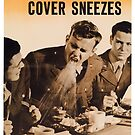 Cover Coughs, Cover Sneezes. Never Give a Germ a Break!  - Vintage WW2 Propaganda Health Poster by 321Outright