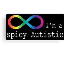 Spicy Autism Canvas Print