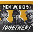 """""""Men Working Together!""""  - Vintage retro ww2 armed forces military propaganda poster by 321Outright"""