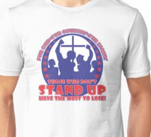Those Who Don't Stand Up Have The Most To Lose! - Red, White, Blue Unisex T-Shirt