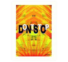 DontStop Art Print