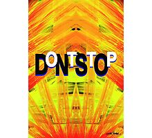 DontStop Photographic Print