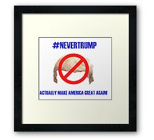 """#NEVERTRUMP"" Framed Print"