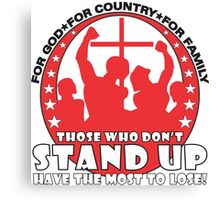Those Who Don't Stand Up Have The Most To Lose! - in Red Canvas Print
