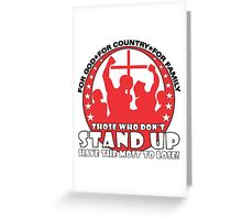 Those Who Don't Stand Up Have The Most To Lose! - in Red Greeting Card