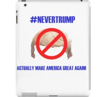 """#NEVERTRUMP"" iPad Case/Skin"