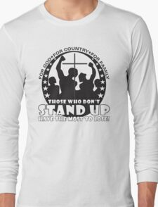Those Who Don't Stand Up Have The Most To Lose! - in Black Long Sleeve T-Shirt