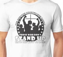 Those Who Don't Stand Up Have The Most To Lose! - in Black Unisex T-Shirt