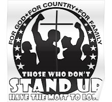 Those Who Don't Stand Up Have The Most To Lose! - in Black Poster