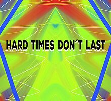 Hard Times Don't Last by Vincent J. Newman