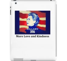 Hillary Clinton Election 2016 - More Love and Kindness Red iPad Case/Skin